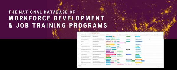 The National Database of Workforce Development & Job Training Programs